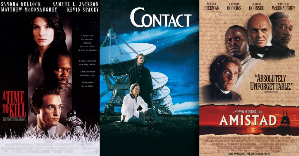 A Time to Kill (1996), Contact (1997), Amistad (1997)