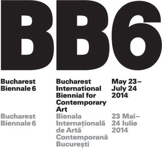 Bucharest Biennale 6 / Bükreş,  Romanya 23 Mayıs – 24 Temmuz 2014